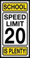 20 is Plenty School Zone sign